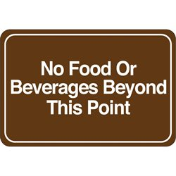 """No Food or Beverages…"" 6 x 9"" Facility Sign"