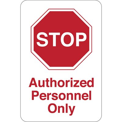 """""""STOP - Authorized Personnel…"""" 9 x 6"""" Facility Sign"""
