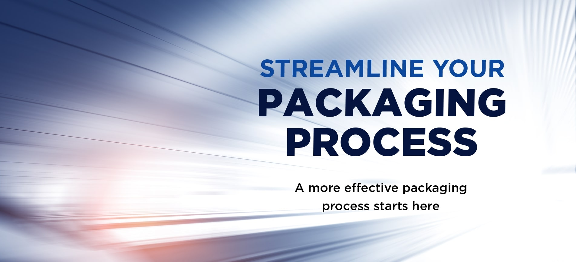 Streamline Your Packaging Process